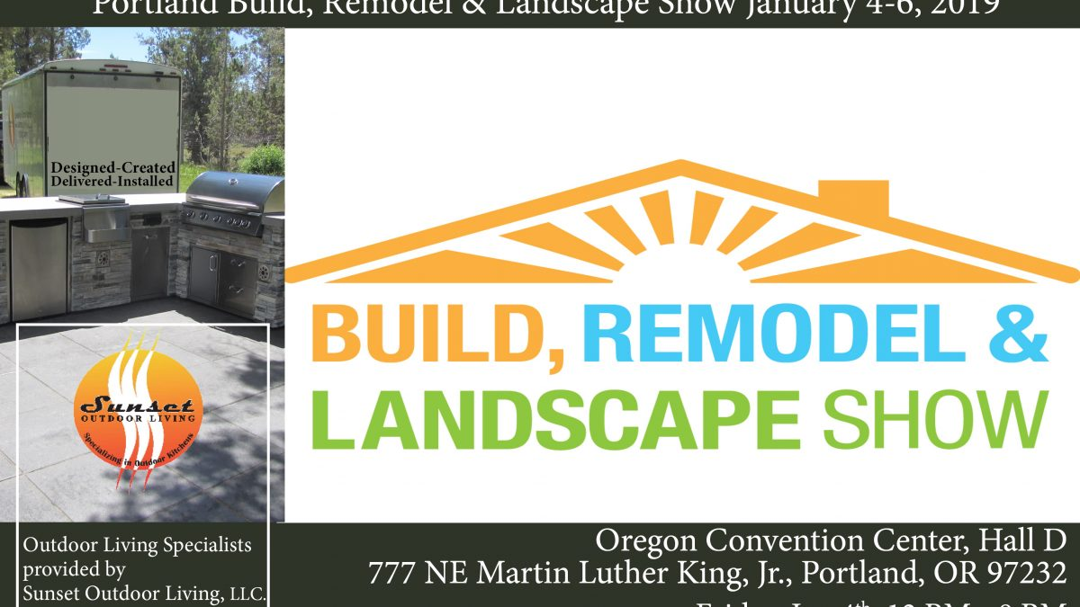 Portland Build, Remodel, & Landscape Show 2019