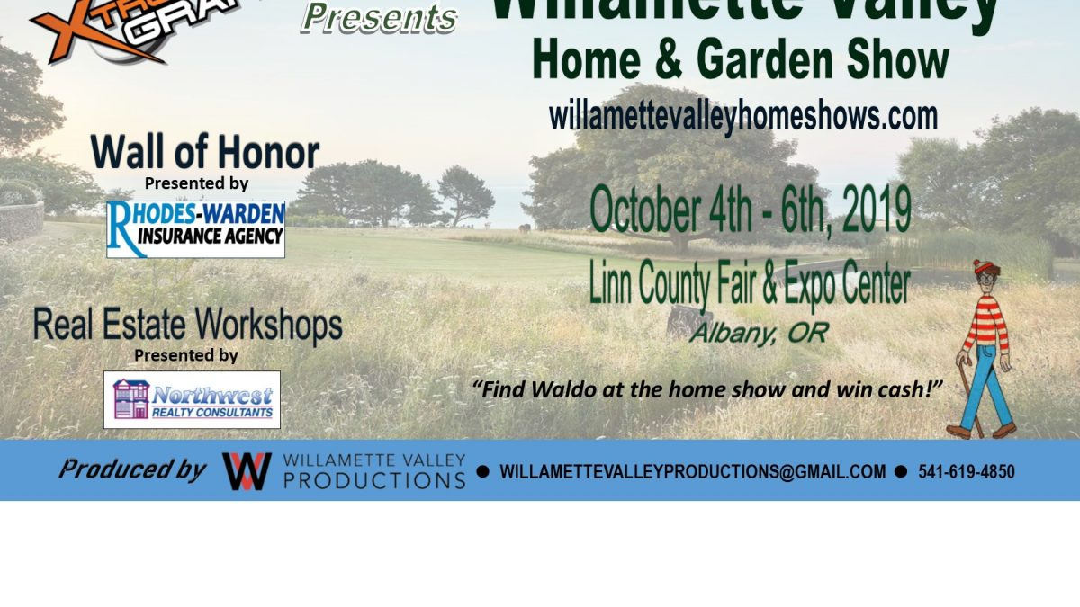 Willamette Valley Home & Garden Show October 4-6, 2019